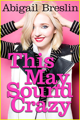 Abigail Breslin Writes A Book; See The Cover Of 'This May Sound Crazy' Here!