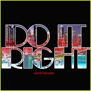 Austin Mahone Drops New Track 'Do It Right' - Listen Now!