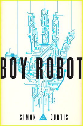 Simon Curtis Reveals 'Boy Robot' Book Cover - See It Here!