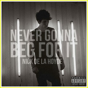 Nick de la Hoyde Drops 'Never Gonna Beg For It' Music Video - Watch Now!