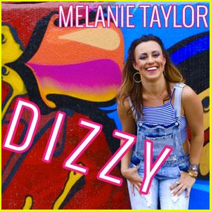 Melanie Taylor Drops Summer Single 'Dizzy' - Listen Now! (Exclusive)