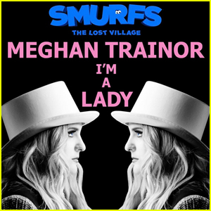 Meghan Trainor Drops 'I'm a Lady' From 'Smurfs: The Lost Village' - Listen Here!