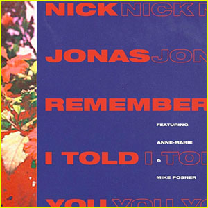Nick Jonas Releases Catchy New Song 'Remember I Told You' - Listen Now!
