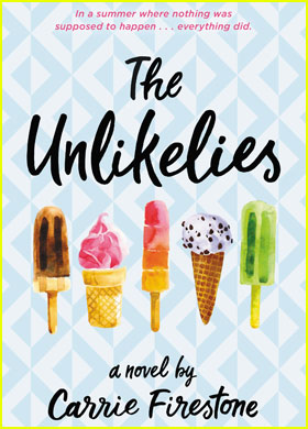 Carrie Firestone's 'The Unlikelies' - Read An Exclusive Excerpt From This Summer Must-Read!