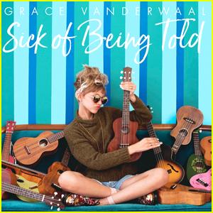 Grace VanderWaal Debuts New Rebellion Song 'Sick Of Being Told' - Download, Stream & Lyrics Here!
