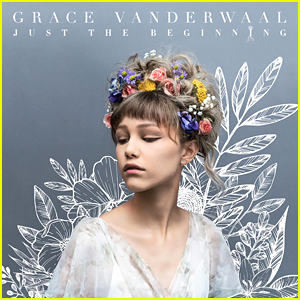 Grace VanderWaal's Debut Album 'Just The Beginning' Is Here - Stream & Download Now!