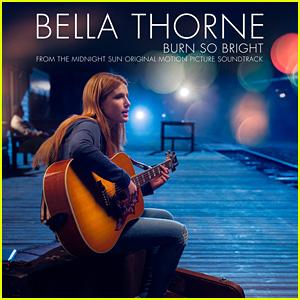 Stream Bella Thorne's 'Burn So Bright' - Exclusive Premiere From 'Midnight Sun' Soundtrack!