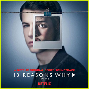 Listen to Music from '13 Reasons Why' Season 2 - Soundtrack Out Now!