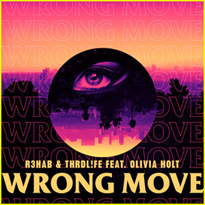 R3hab & THRDL!FE Feat. Olivia Holt: 'Wrong Move' - Stream, Download & Lyrics!