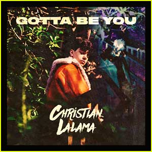 Christian Lalama Releases New Song 'Gotta Be You' & Quarantine Filmed Music Video