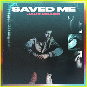 Jake Miller Debuts New Single 'Saved Me' From Upcoming EP