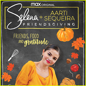 Selena Gomez Premieres Special New Friendsgiving Episode of 'Selena + Chef'